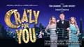 Crazy for You, Milton Keynes Theatre, Matinee