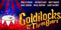 Goldilocks & the Three Bears - Palladium - Matinee