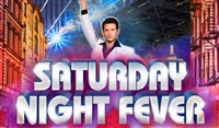 Saturday Night Fever - Milton Keynes - Matinee
